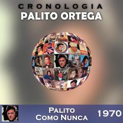 Palito Ortega Cronologiá - Palito Como Nunca (1970) - Palito Ortega