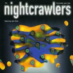 Surrender Your Love - Nightcrawlers,John Reid