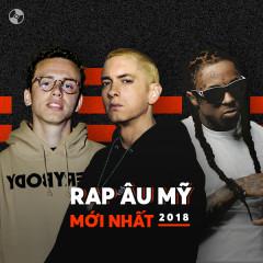 Nhạc Rap Âu Mỹ Mới Nhất 2018