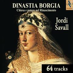 The Borgia Dynasty - Jordi Savall