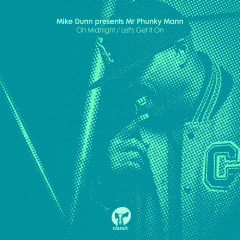 Oh Midnight / Let's Get It On - Mike Dunn, Mr Phunky Mann