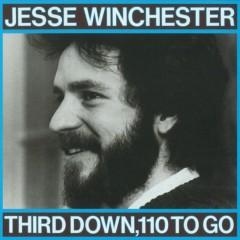 Third Down, 110 To Go - Jesse Winchester