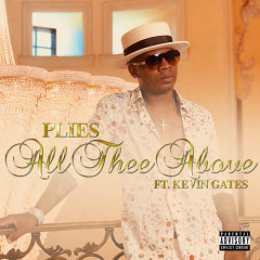 All Thee Above (Single) - Plies