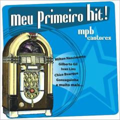Meu Primeiro Hit! (MPB Cantores) - Various Artists