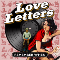 Love Letters - Remember When