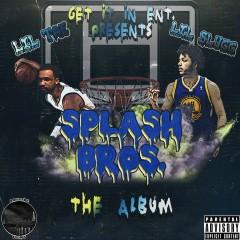 Splash Bros. - Lil Tae, Lil Slugg