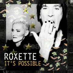 It's Possible - Roxette