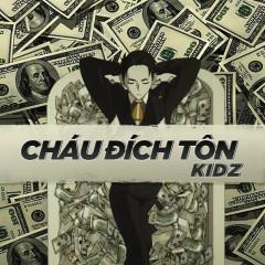 Cháu Đích Tôn (Single) - Kidz