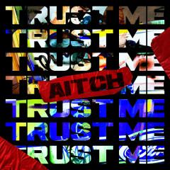 Trust Me - Aitch