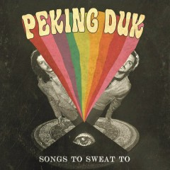 Songs to Sweat to - Peking Duk