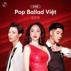 Các Ca Khúc Pop Ballad Việt Nổi Bật 2019