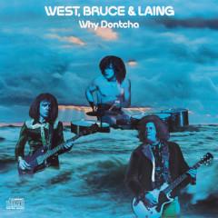 Why Dontcha - West,  Bruce & Laing