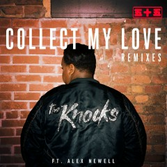 Collect My Love (feat. Alex Newell) [Remixes] - The Knocks, Alex Newell