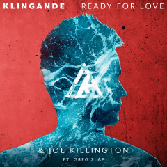 Ready For Love - Klingande, Joe Killington, Greg Zlap