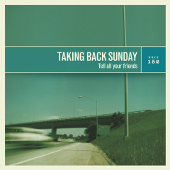 Tell All Your Friends - Taking Back Sunday