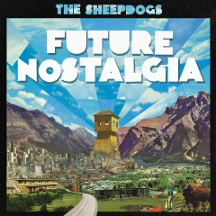 Future Nostalgia - The Sheepdogs