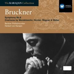 Bruckner: Symphony No.8 - Overtures by Mendelssohn, Nicolai, Wagner & Weber - Herbert von Karajan