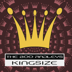 King Size - The Boo Radleys