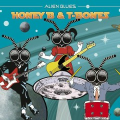 Alien Blues - Honey B & T-Bones