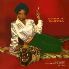 Down to Eartha - Eartha Kitt