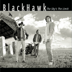 The Sky's The Limit - Blackhawk