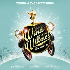 The Wind in the Willows (Original London Cast Recording) - Original London Cast Of The Wind In The Willows