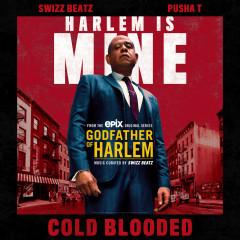 Cold Blooded - Godfather of Harlem, Swizz Beatz, Pusha T