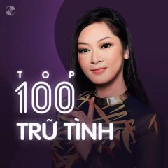 Top 100 Nhạc Trữ Tình Hay Nhất - Various Artists