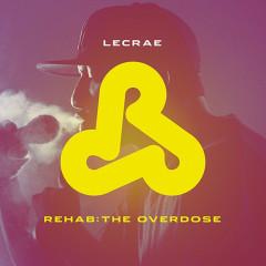 Rehab: The Overdose - Lecrae