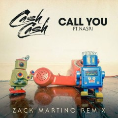 Call You (Zack Martino Remix) - Cash Cash