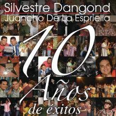 10 Anõs de Éxitos - Silvestre Dangond, Juancho De La Espriella