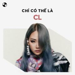 Chỉ Có Thể Là CL - CL