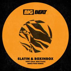 DIRTY (feat. Blak Trash) [Denis First Remix]