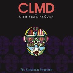 The Stockholm Syndrome - CLMD, Kish, Frøder