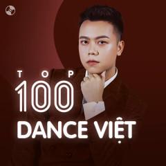 Top 100 Nhạc Dance Việt Nam Hay Nhất