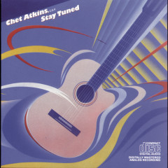 Stay Tuned - Chet Atkins,  C.G.P.