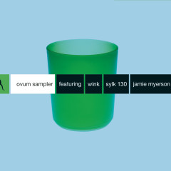 OVUM SAMPLER (FEATURING WINK  SYLK 130  JAMIE MYERSON) - Various Artists