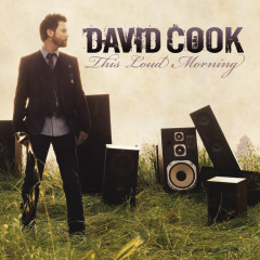 This Loud Morning - David Cook