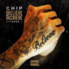 Believe & Achieve: Episode 1 - Chip
