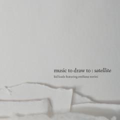 Music To Draw To: Satellite - Kid Koala, Emiliana Torrini