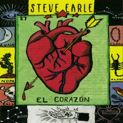 El Corazon - Steve Earle