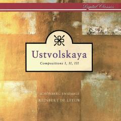 Ustvolskaya: Compositions I, II & III - Reinbert de Leeuw, Schönberg Ensemble
