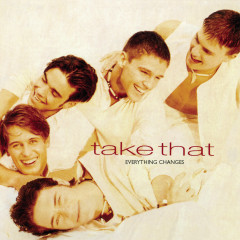 Everything Changes (Expanded Edition) - Take That