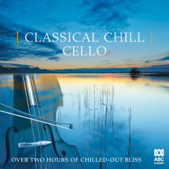 Classical Chill: Cello - Various Artists