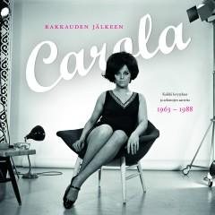 Rakkauden jälkeen - Kaikki levytykset ja arkistojen aarteita 1963 - 1988 - Carola