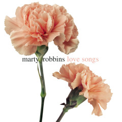 Love Songs - Marty Robbins