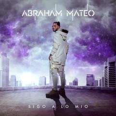 Sigo a Lo Mío - Abraham Mateo