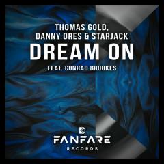 Dream On - Thomas Gold, Danny Ores, Starjack, Conrad Brookes
