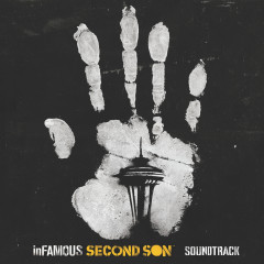 inFAMOUS: Second Son (Original Soundtrack) - Marc Canham, Nathan Johnson, Brain