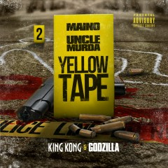 Yellow Tape: King Kong & Godzilla - Maino, Uncle Murda
